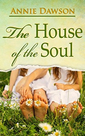 The House of the Soul: A Novel