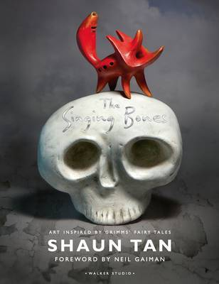The Singing Bones por Shaun Tan