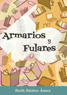 Armarios y fulares by Ruth Ibáñez Ámez