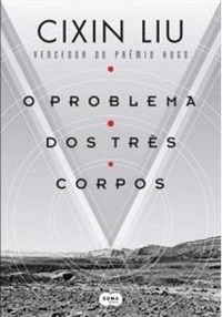 O Problema dos Três Corpos (Remembrance of Earth's Past, #1)