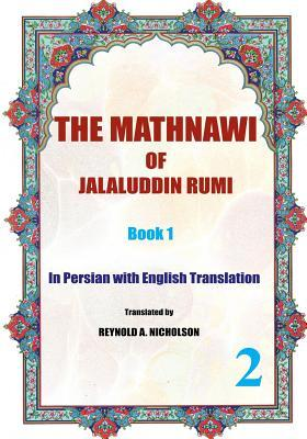 The Mathnawi of Jalaluddin Rumi: Book1: In Persian with English Translation