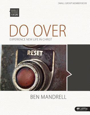 Bible Studies for Life: Do Over: Experience New Life in Christ - Bible Study Book