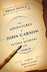 The Adventures of John Carson in Several Quarters of the World: A Novel of Robert Louis Stevenson