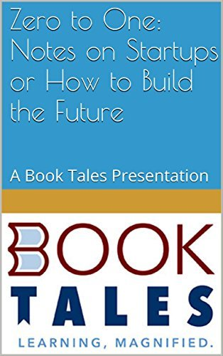 Zero to One: Notes on Startups or How to Build the Future: A Book Tales Presentation