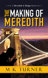 The Making of Meredith (Meredith & Hodge, #prequel)