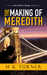 The Making of Meredith (Meredith & Hodge, #prequel) by M.K. Turner