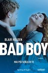 Bad Boy. Mai più senza di te by Blair Holden