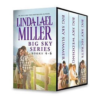 Linda Lael Miller Big Sky Series Books 4-6: Big Sky Summer\Big Sky Wedding\Big Sky Secrets