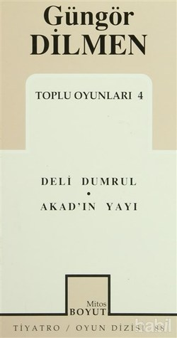 Toplu Oyunları-4: Deli Dumrul / Akad'ın Yayı
