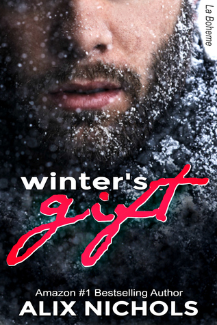 Winter's Gift (La Bohème, #1) by Alix Nichols