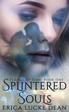 Splintered Souls (Flames of Time, #1)