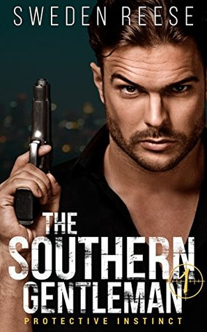 The Southern Gentleman: Protective Instinct (Dominant Heroes Collection #1)