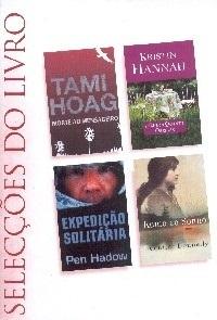 Selecções do Livro: Morte Ao Mensageiro; Amor A Quanto Obrigas; Expedição Solitária; Rumo Ao Sonho
