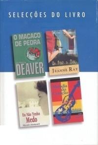 Seleccoes do Livro: O Macaco De Pedra; Um Passo De Danca; Eu Nao Tenho Medo; Melodia Do Coracao(Seleccoes do Livro) (ePUB)