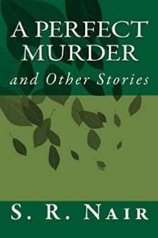 A Perfect Murder and Other Stories by S.R. Nair