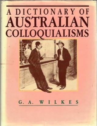 A Dictionary of Australian Colloquialisms