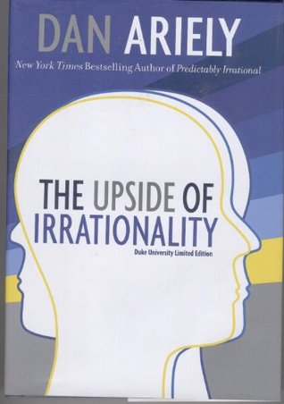 The Upside of Irrationality: Duke University Limited Edition