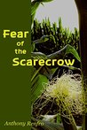 Fear of the Scarecrow by Anthony Renfro