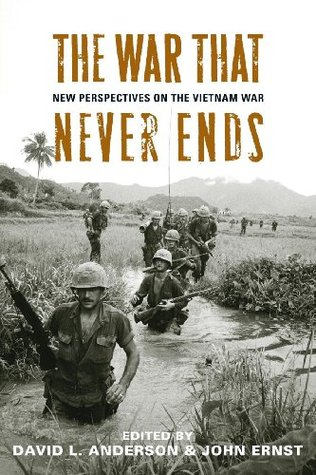 The War That Never Ends: New Perspectives on the Vietnam War
