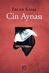 Cin Aynası by Ercan Kesal