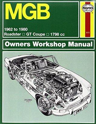 MGB (62 - 80) Haynes Repair Manual (Haynes Service and Repair Manuals)