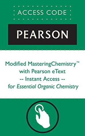 Modified MasteringChemistry® with Pearson eText -- Instant Access -- for Essential Organic Chemistry