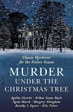 Murder Under the Christmas Tree: Ten Classic Crime Stories for the Festive Season