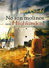 No son molinos, ¡son Highlanders! by Lara Rivendel
