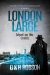 London Large: Blood on the Streets (Kindle Edition)