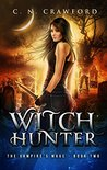 Witch Hunter (The Vampire's Mage #2)