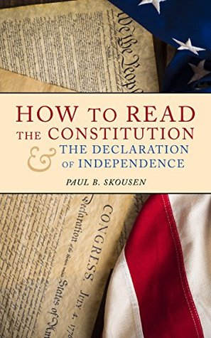 How to Read the Constitution and the Declaration of Independence: A Simple Guide to Understanding the Constitution (Freedom in America Book 1)