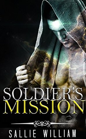 MILITARY ROMANCE: Soldier's Mission (An Alpha Male Bady Boy Navy SEAL Contemporary Mystery Romance Collection)
