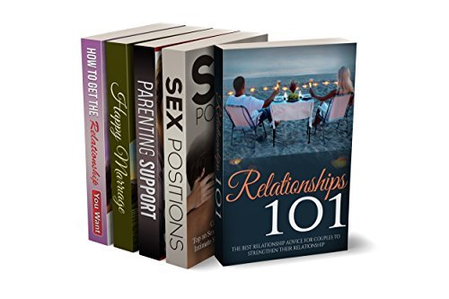 Relationship Advice: Couples: Relationship Bundle (Sex Pictures Parenting Teens Dating)