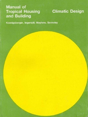 Manual of Tropical Housing and Building: Climatic Design (Part I)