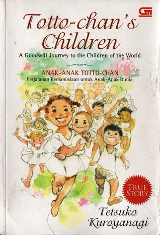 Totto-chan's Children: A Goodwill Journey to the Children of the World