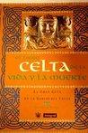 El Libro Celta De LA Vida Y LA Muerte (Grandes Obras)