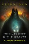 Eternidad:The Serpent & The Dragon (Eternidad #2)