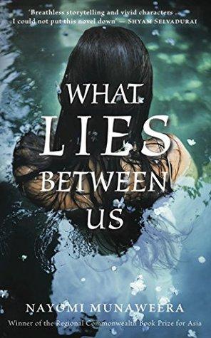 Ebook What Lies Between Us by Nayomi Munaweera TXT!