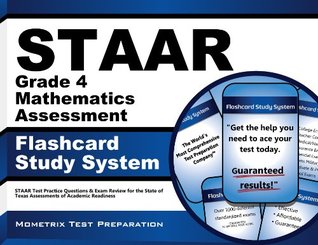 Staar Grade 4 Mathematics Assessment Flashcard Study System: Staar Test Practice Questions and Exam Review for the State of Texas Assessments of Academic Readiness