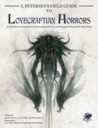 S. Petersen's Field Guide to Lovecraftian Horrors: A Field Observer's Handbook of Preternatural Entities and Beings from Beyond the Wall of Sleep (Call of Cthulhu RPG)