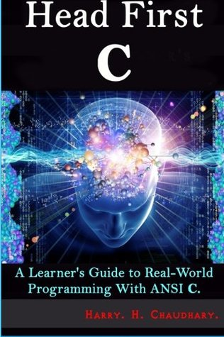 Head First C: A Learner's Guide to Real-World Programming with ANSI C.