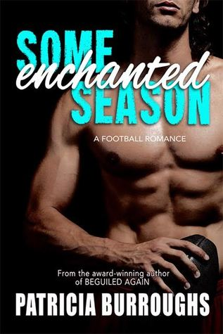 Some Enchanted Season by Patricia Burroughs