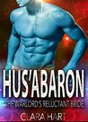 Hus'Abaron: The Warlord's Reluctant Bride (Sky Protectors, #2)