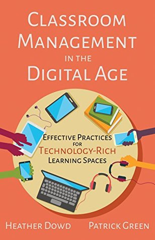 Classroom Management in the Digital Age by Heather Dowd