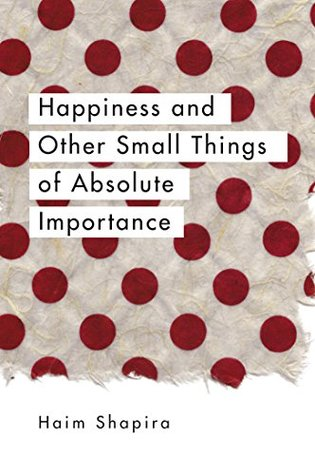 Happiness and Other Small Things of Absolute Importance (ePUB)