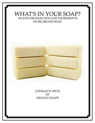 What's In Your Soap?: An Exploration Into the Ingredients of Big Brand Soap