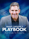 Grant Cardone's PlayBook to Millions: Your Guide to Prosperity