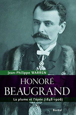 Honoré Beaugrand: Plume et l'épée (La) (1848-1906)