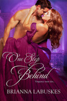 One Step Behind by Brianna Labuskes