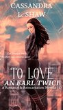 To Love an Earl Twice: A Romance & Reincarnation Novella